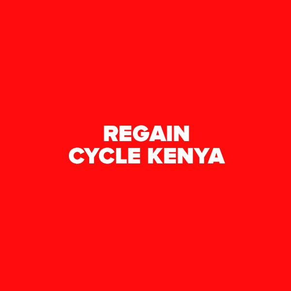 Regain Cycle Kenya